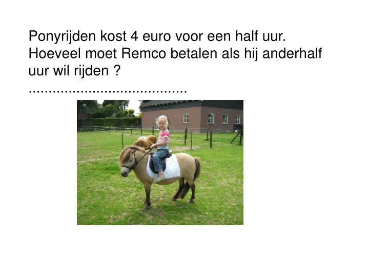 Ponyrijden kost 4 euro voor een half uur.