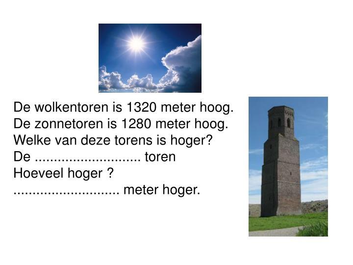 De wolkentoren is 1320 meter hoog.