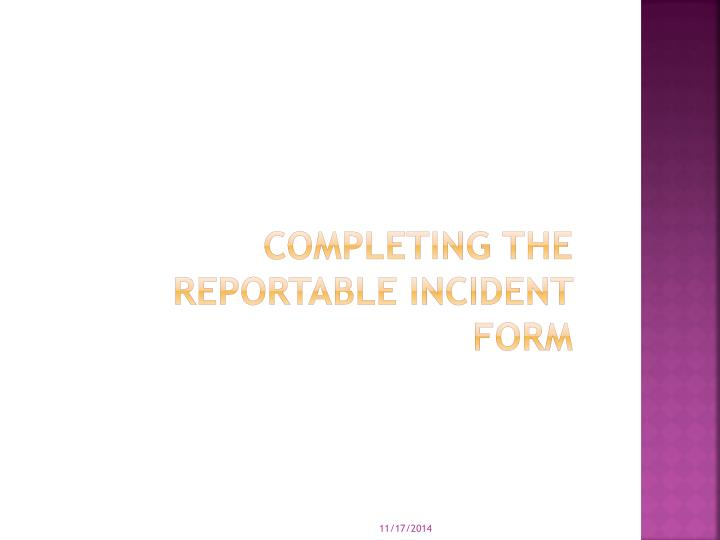 Completing the Reportable Incident form