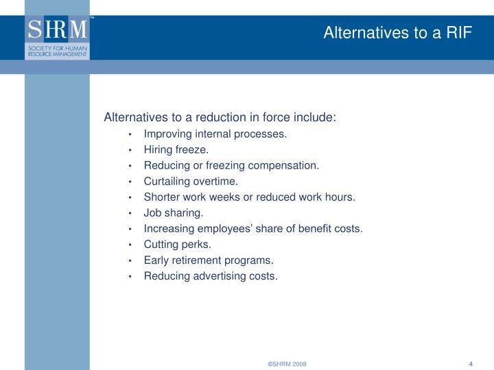 Alternatives to a RIF