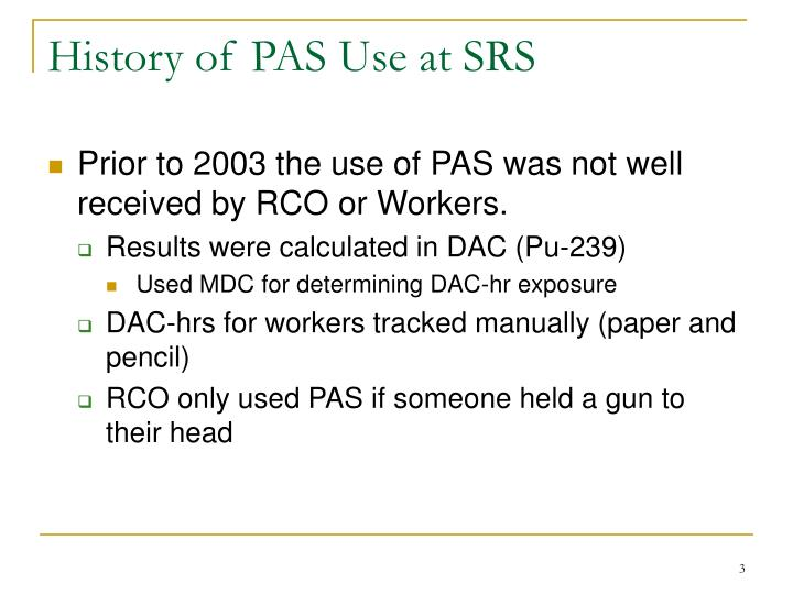 History of pas use at srs