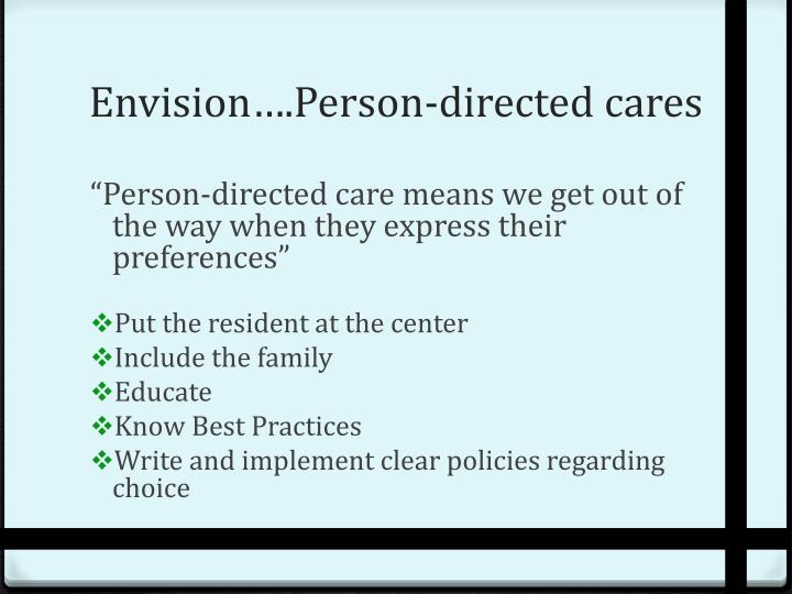 Envision….Person-directed cares