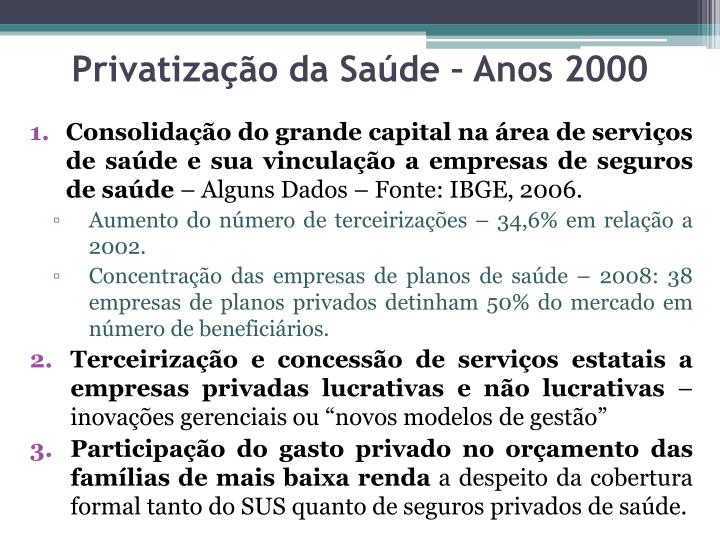 Privatização da Saúde – Anos 2000