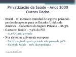 privatiza o da sa de anos 2000 outros dados