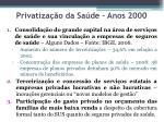 privatiza o da sa de anos 2000