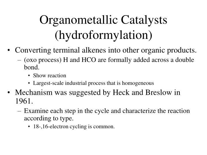 Organometallic Catalysts (hydroformylation)