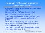 domestic politics and institutions republic of turkey