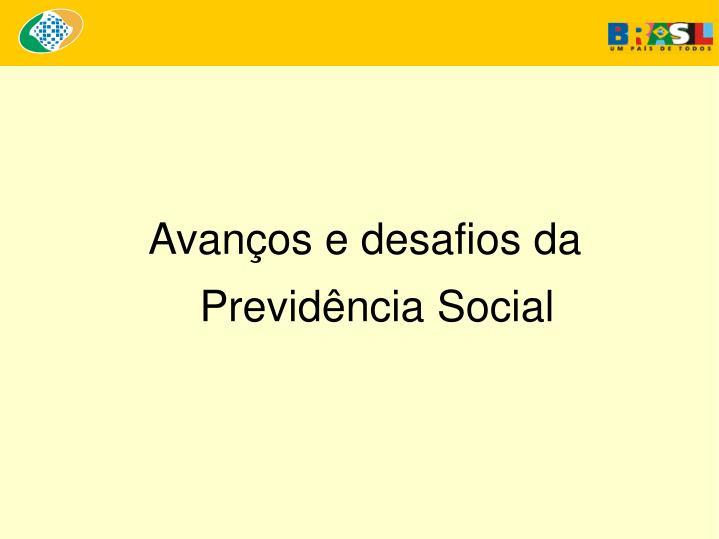 Avanços e desafios da Previdência Social