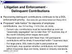 litigation and enforcement delinquent contributions
