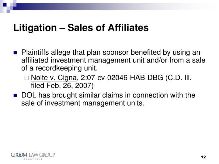 Litigation – Sales of Affiliates