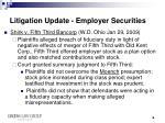 litigation update employer securities3