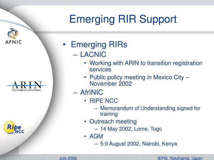 Emerging RIR Support