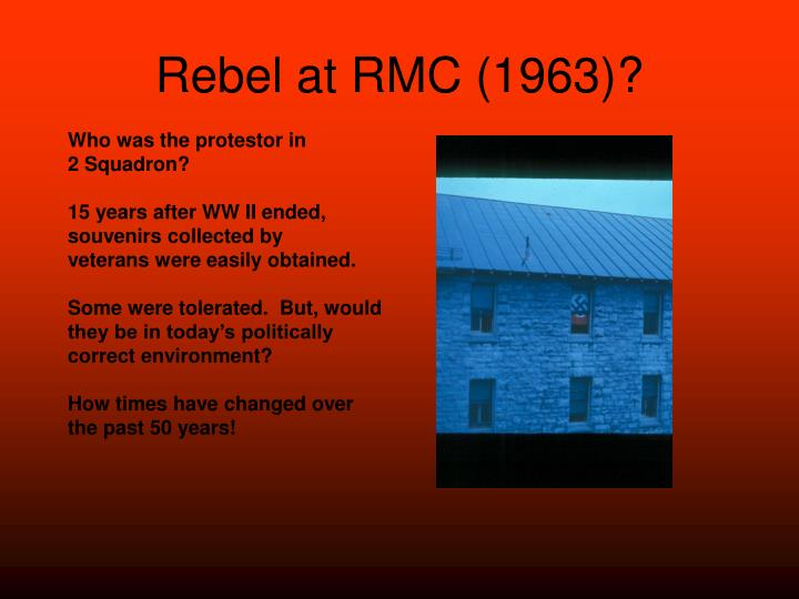 Rebel at RMC (1963)?