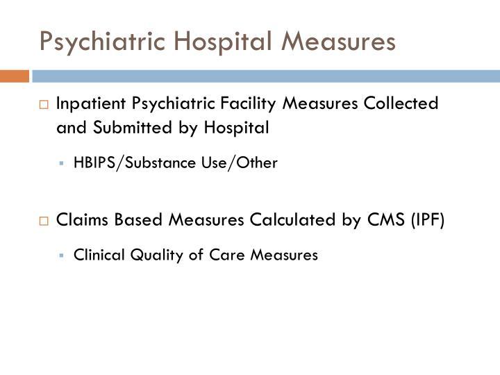 Psychiatric Hospital Measures