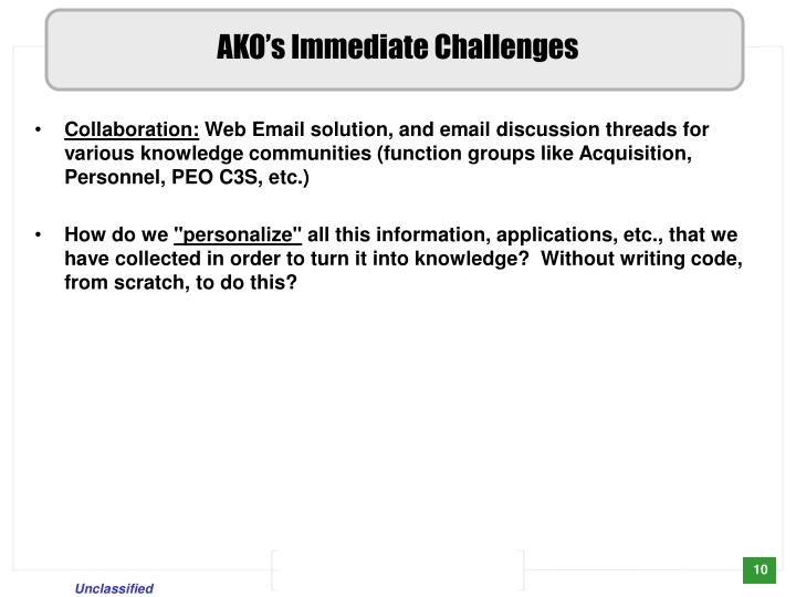 AKO's Immediate Challenges