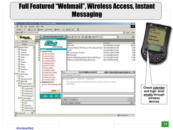 "Full Featured ""Webmail"", Wireless Access, Instant Messaging"