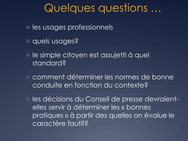 Quelques questions …