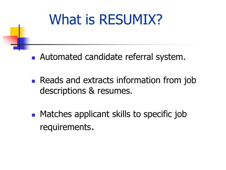 What is RESUMIX?
