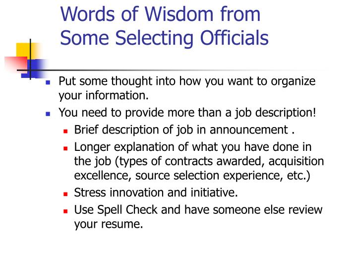 Words of Wisdom from Some Selecting Officials