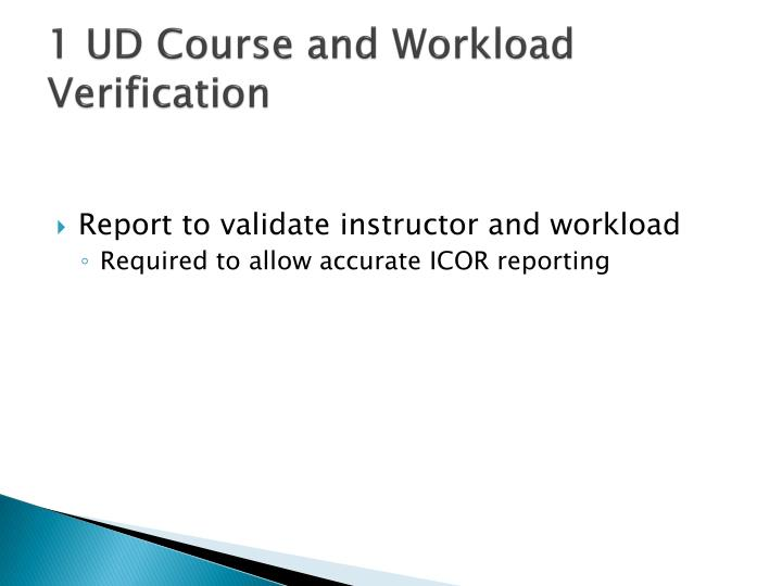 1 UD Course and Workload Verification