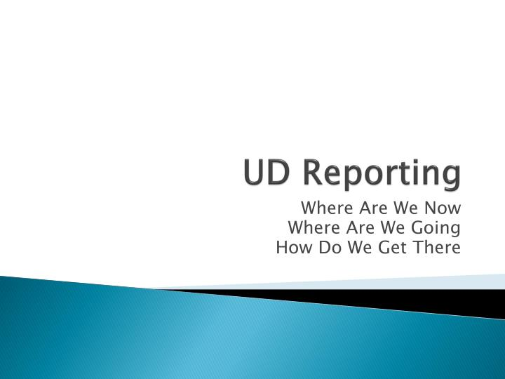 Ud reporting