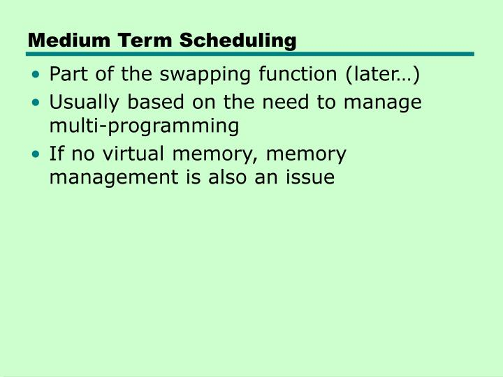 Medium Term Scheduling