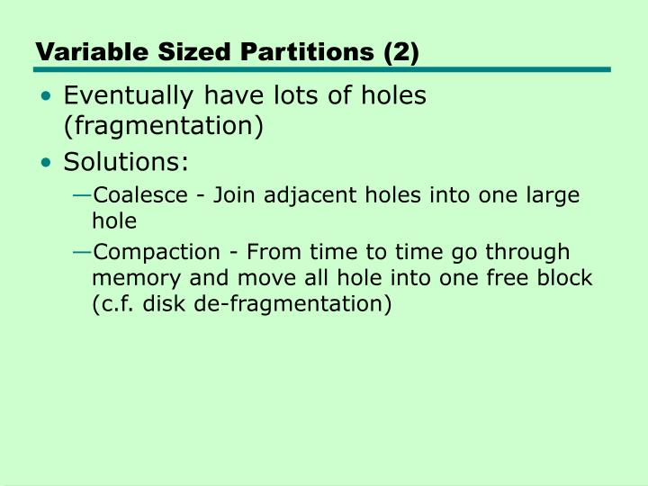 Variable Sized Partitions (2)