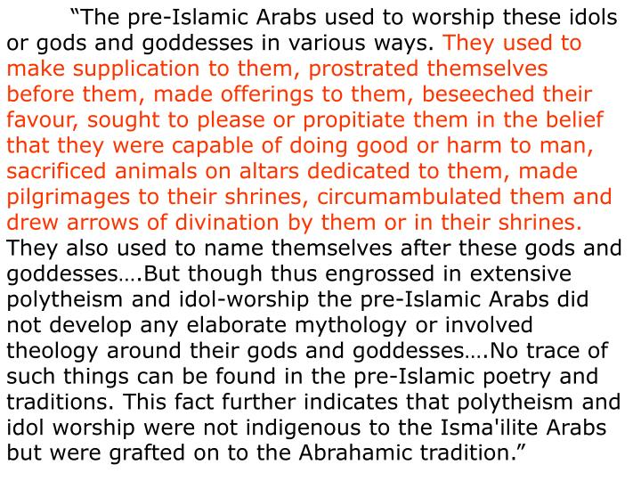"""""""The pre-Islamic Arabs used to worship these idols or gods and goddesses in various ways."""
