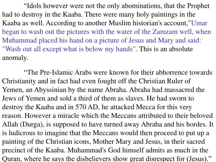"""""""Idols however were not the only abominations, that the Prophet had to destroy in the Kaaba. There were many holy paintings in the Kaaba as well. According to another Muslim historian's account,"""""""