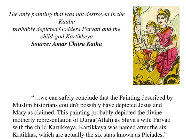 The only painting that was not destroyed in the Kaaba