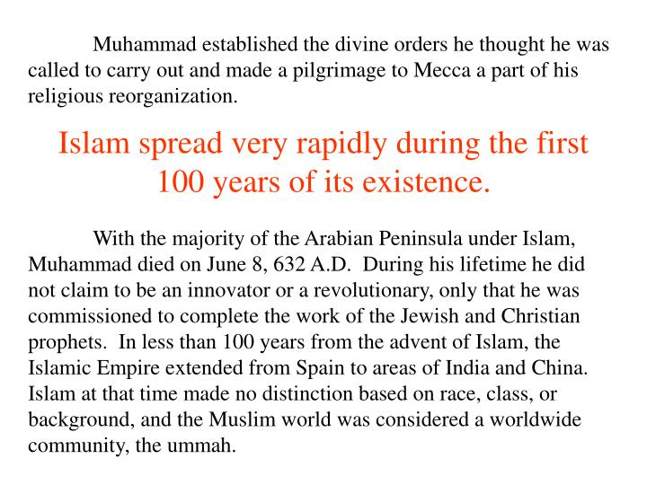 Muhammad established the divine orders he thought he was called to carry out and made a pilgrimage to Mecca a part of his religious reorganization.