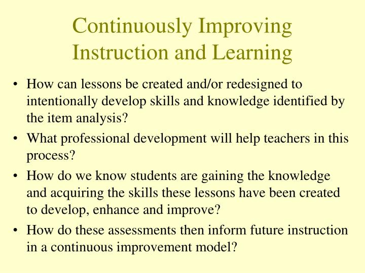 Continuously Improving Instruction and Learning