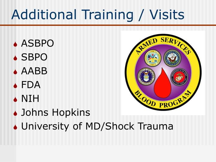 Additional Training / Visits