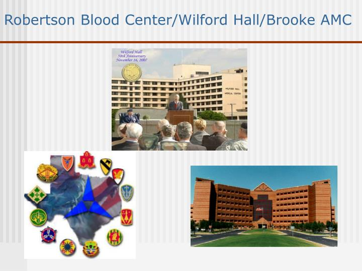 Robertson Blood Center/Wilford Hall/Brooke AMC