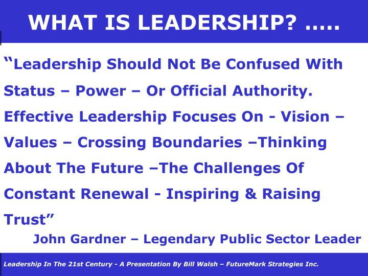 WHAT IS LEADERSHIP? …..