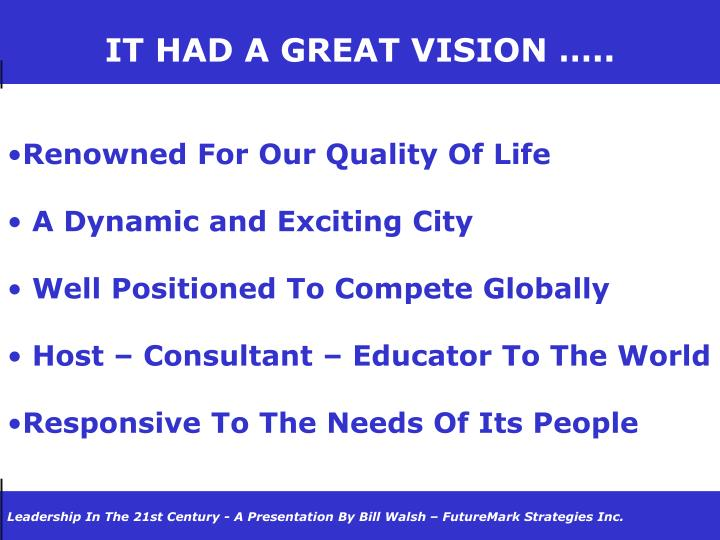 IT HAD A GREAT VISION …..