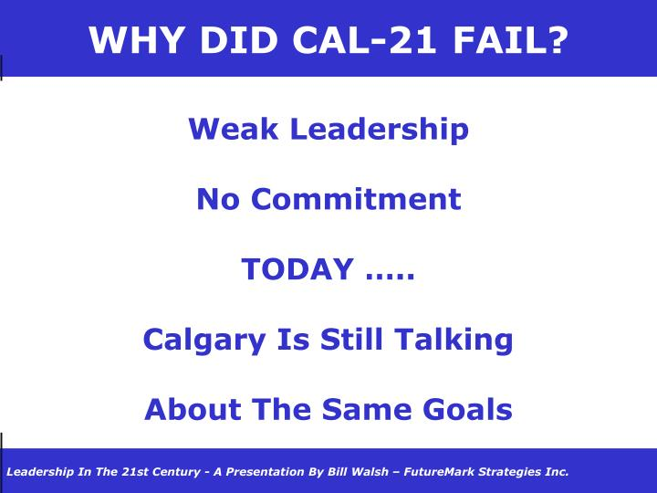 WHY DID CAL-21 FAIL?
