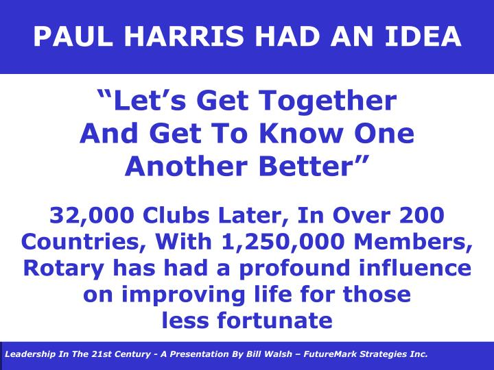 PAUL HARRIS HAD AN IDEA