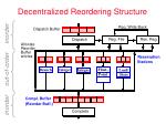 decentralized reordering structure