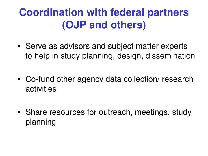Coordination with federal partners (OJP and others)