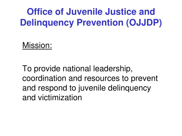 Office of juvenile justice and delinquency prevention ojjdp