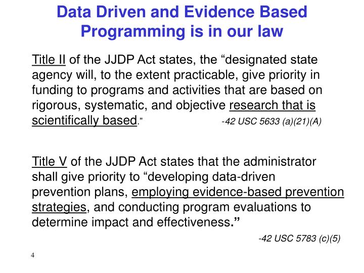 Data Driven and Evidence Based Programming is in our law