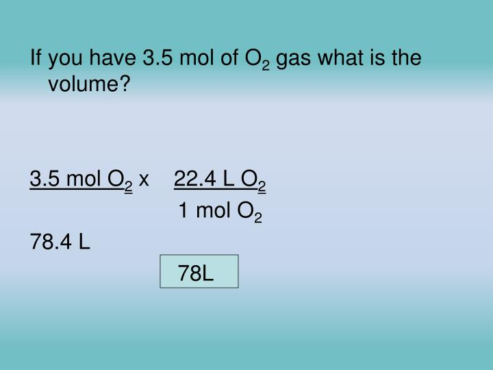 If you have 3.5 mol of O
