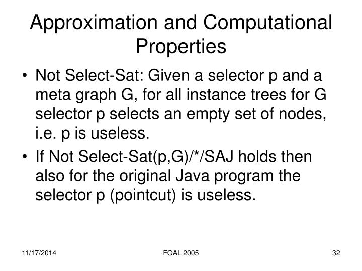 Approximation and Computational Properties