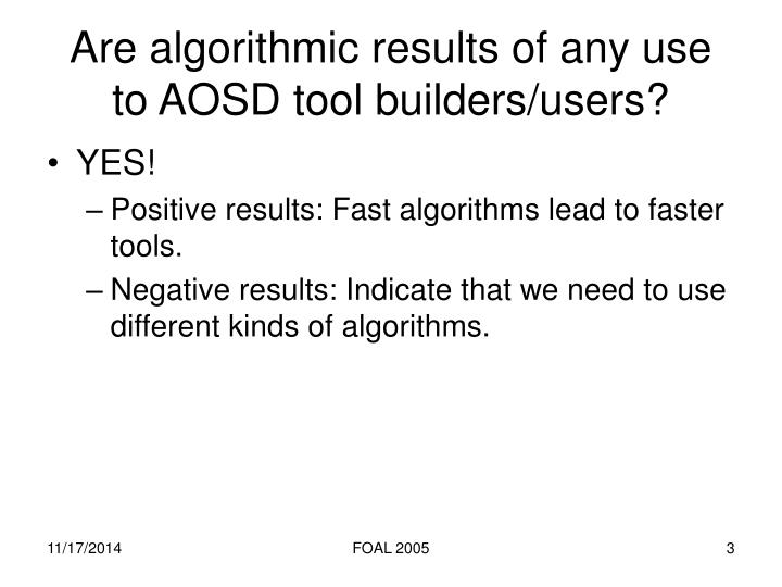 Are algorithmic results of any use to aosd tool builders users