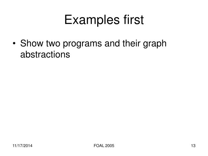 Examples first