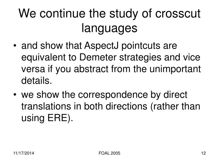 We continue the study of crosscut languages