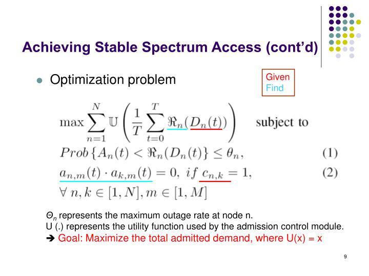 Achieving Stable Spectrum Access (cont'd)