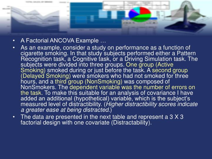 A Factorial ANCOVA Example …