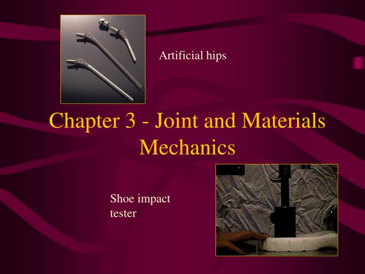 Chapter 3 joint and materials mechanics
